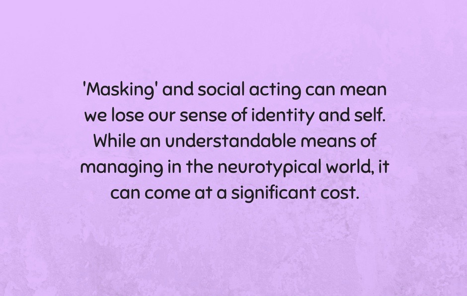 While ;masking' or social acting can mea